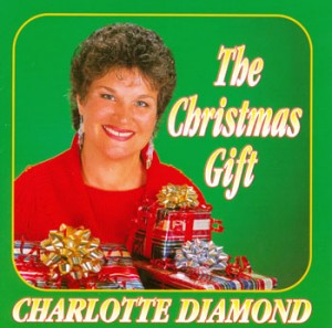 The Christmas Gift CD by Charlotte Diamond