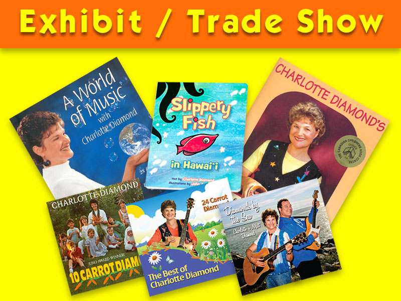 Exhibit / Trade Show - Charlotte Diamond's products will be available for purchase.