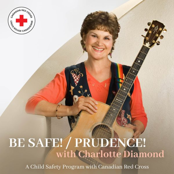 BE SAFE! / PRUDENCE! with Charlotte Diamond
