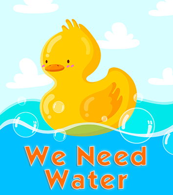 We Need Water - Yellow Duck Floating on Water with Blue Sky and Clouds in the Background